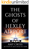 The Ghosts of Hexley Airport (English Edition)