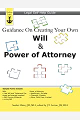 Guidance On Creating Your Own Will & Power of Attorney: Legal Self Help Guide (Legal Self-Help Guide) Kindle Edition
