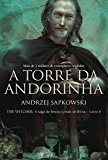 A Torre da Andorinha (THE WITCHER: A Saga do Bruxo Geralt de Rivia)