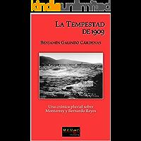 La Tempestad de 1909: Una crónica pluvial sobre Monterrey y Bernardo Reyes