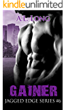 Gainer: Jagged Edge Series #6 (Jagged Edge, Alpha-Male, Romance)