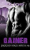 Gainer: Jagged Edge Series #6 (Alpha-Male Romance)