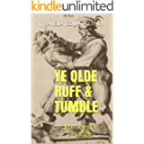 YE OLDE RUFF & TUMBLE: Romein De Hooge