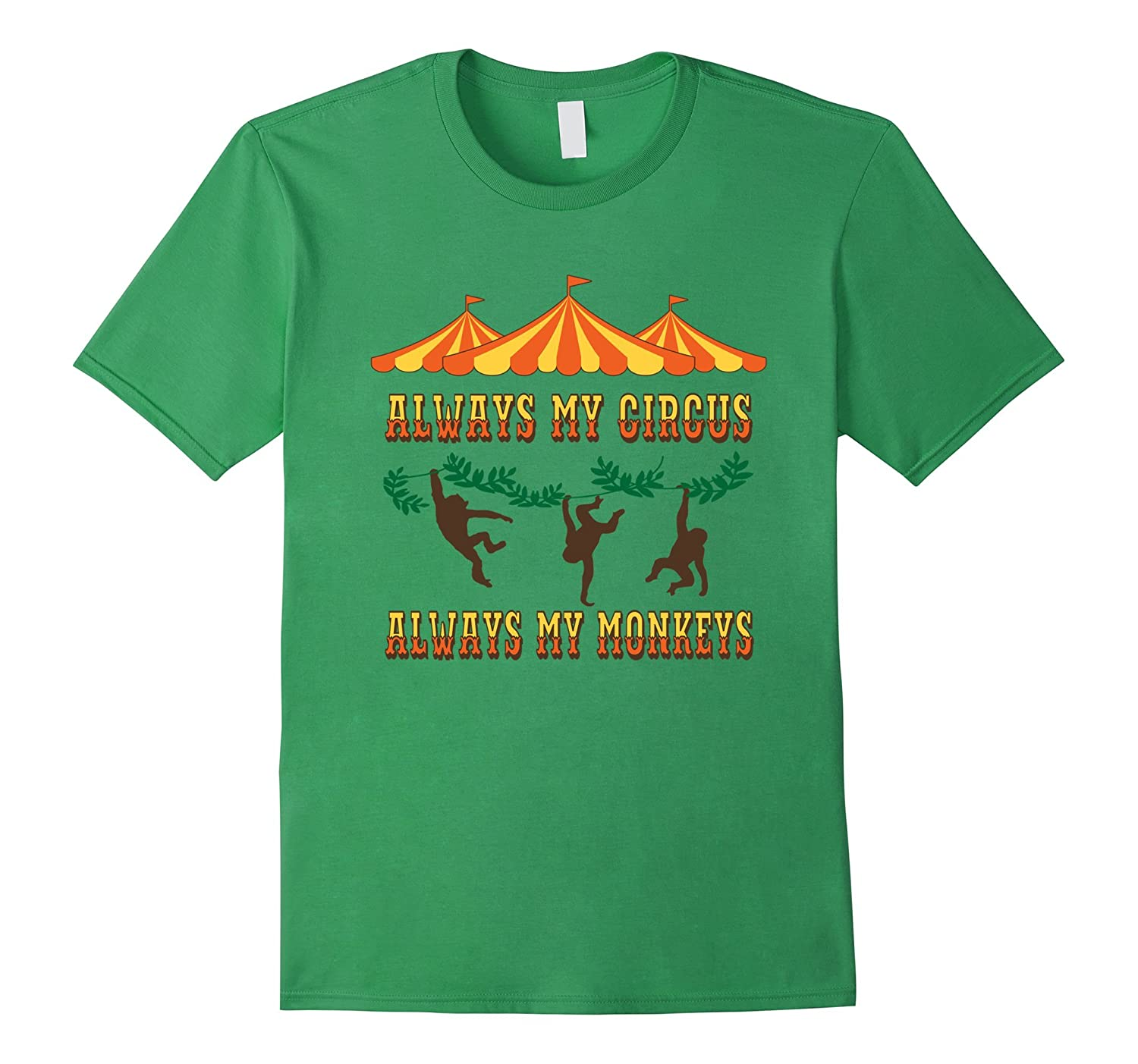 Always My Circus Always My Monkeys t shirt-PL