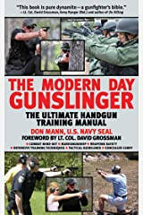 The Modern Day Gunslinger: The Ultimate Handgun Training Manual Kindle Edition