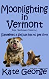 Moonlighting in Vermont (The Bree MacGowan Series Book 1)