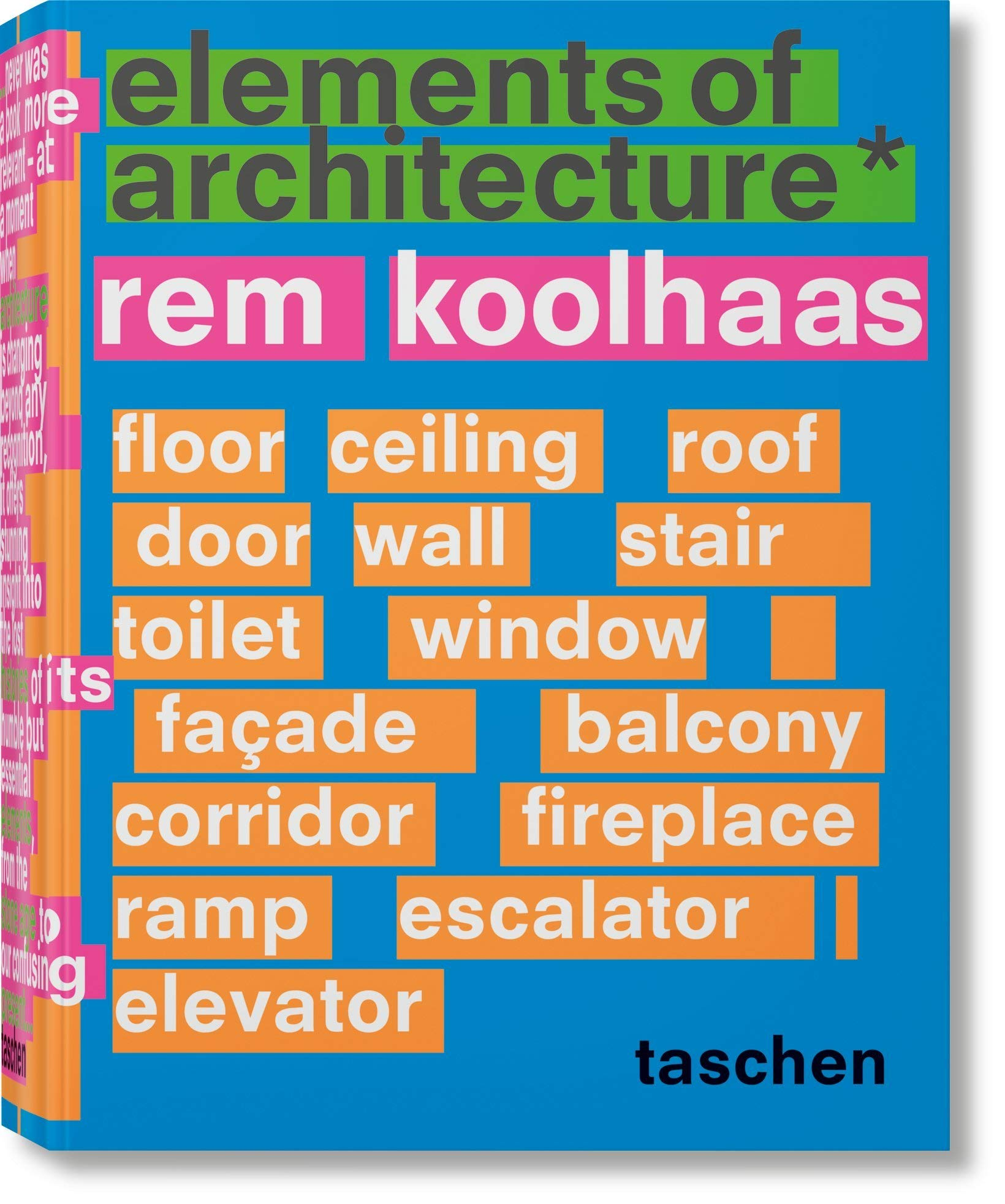Rem Koolhaas. Elements of Architecture (Varia) (Inglés) Tapa dura – 15 sep 2018 Irma Boom Taschen 3836556146 Commercial & Industrial