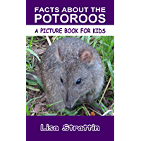 Facts About the Potoroos (A Picture Book For Kids 139)