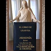 ARMONÍA Entre Los Santos De Los Últimos Días Y LA REVELACIÓN de URANTIA