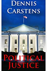 Political Justice (A Marc Kadella Legal Mystery Book 7) Kindle Edition