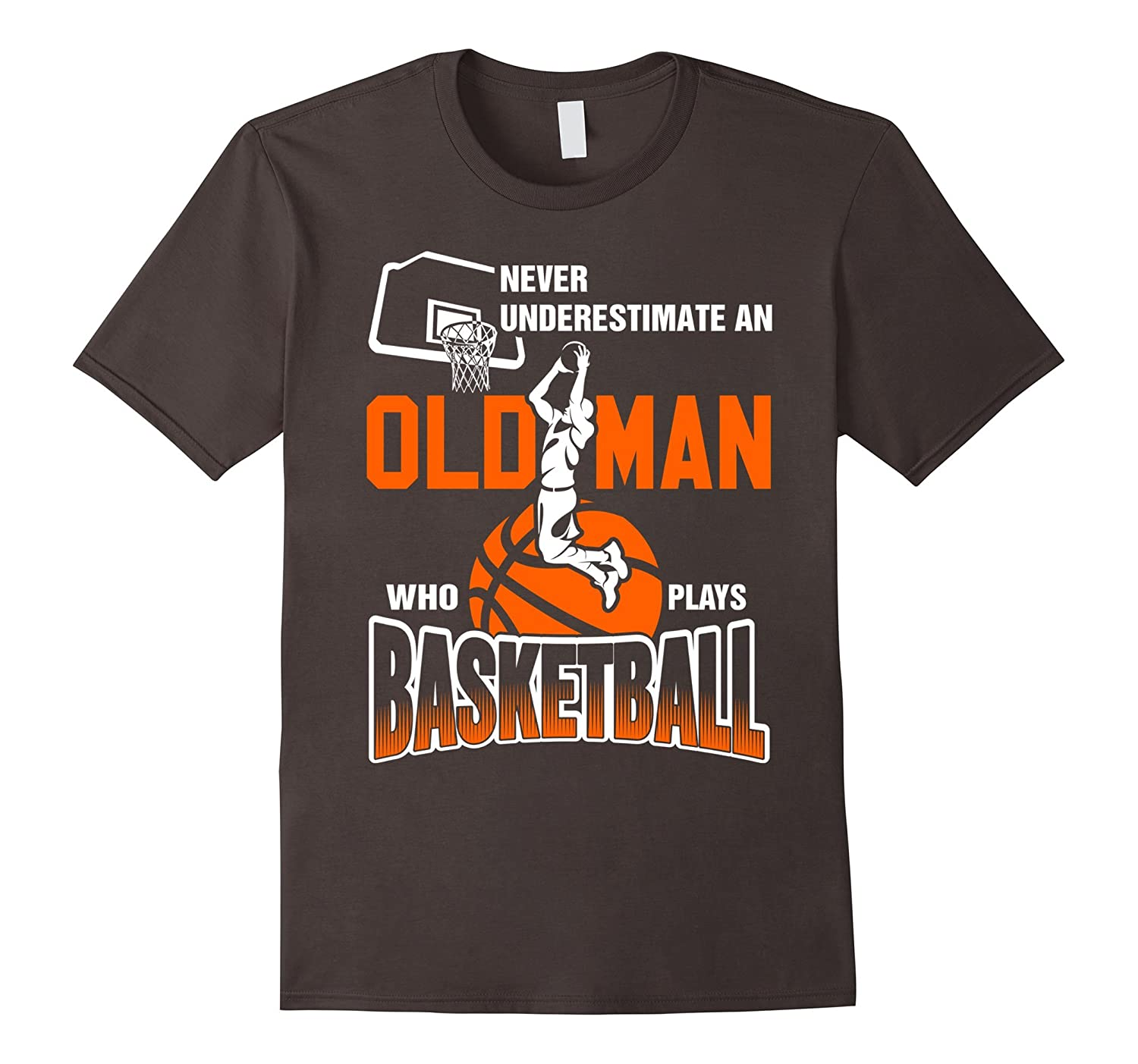 Never underestimate an old man who plays basketball t for Old school basketball t shirts
