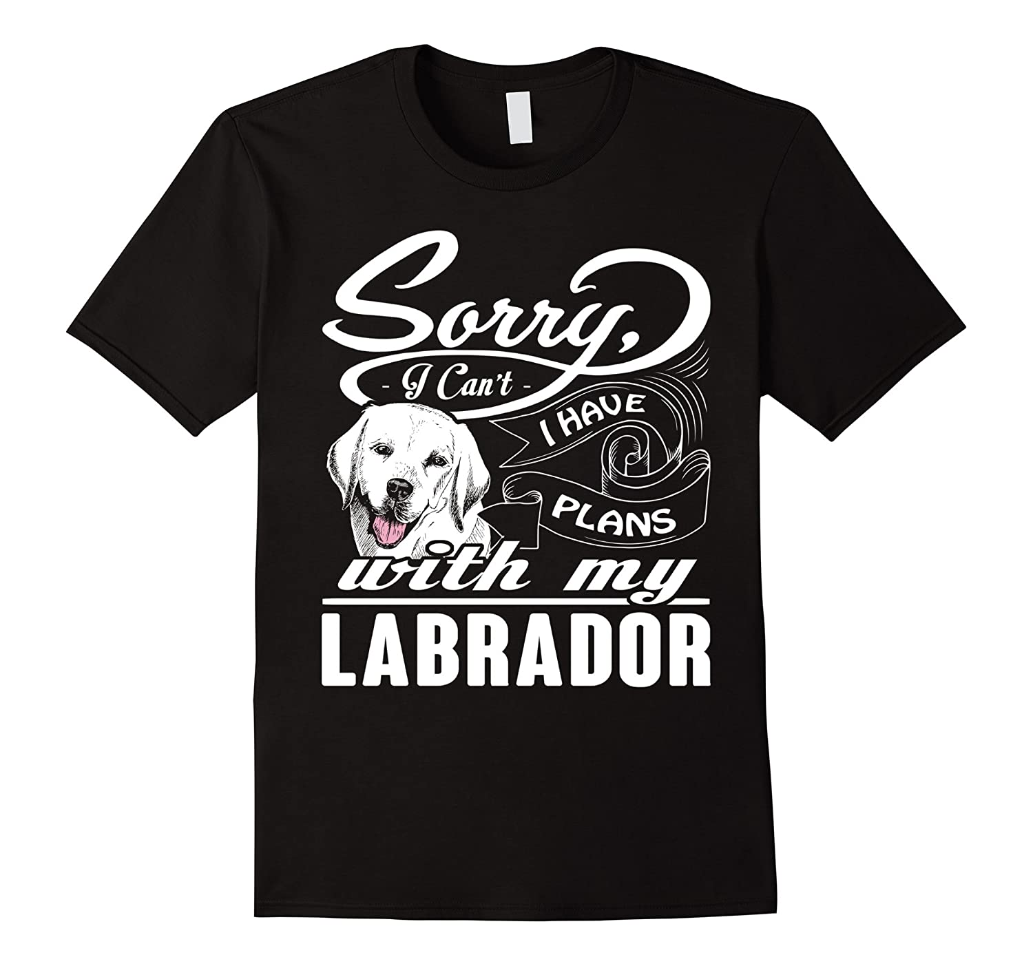 I Have Plans With My Labrador Gift Shirt-CL