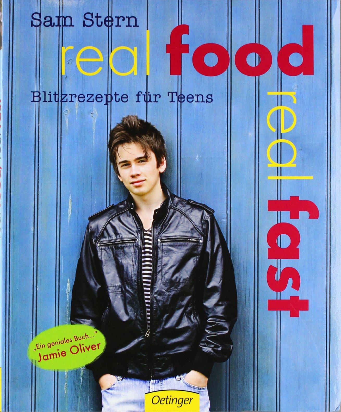 Real Food Real Fast: Blitzrezepte für Teens