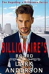 The Billionaire's Board (Beguiling a Billionaire Book 1) Kindle Edition