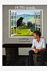 19,751 words.: an anthology. by Some Poets. (anthologies. by Some Poets. Book 1) Kindle Edition