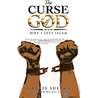 The Curse of God: Why I Left Islam (English Edition)