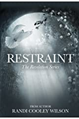 Restraint (The Revelation Series Book 2) Kindle Edition