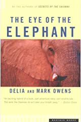 The Eye of the Elephant: An Epic Adventure in the African Wilderness Kindle Edition