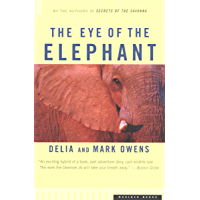 The Eye of the Elephant: An Epic Adventure in the African Wilderness (English Edition)