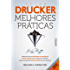 Peter Drucker: Melhores práticas: Como aplicar os métodos de gestão do maior consultor de todos os tempos para alavancar os resultados do seu negócio