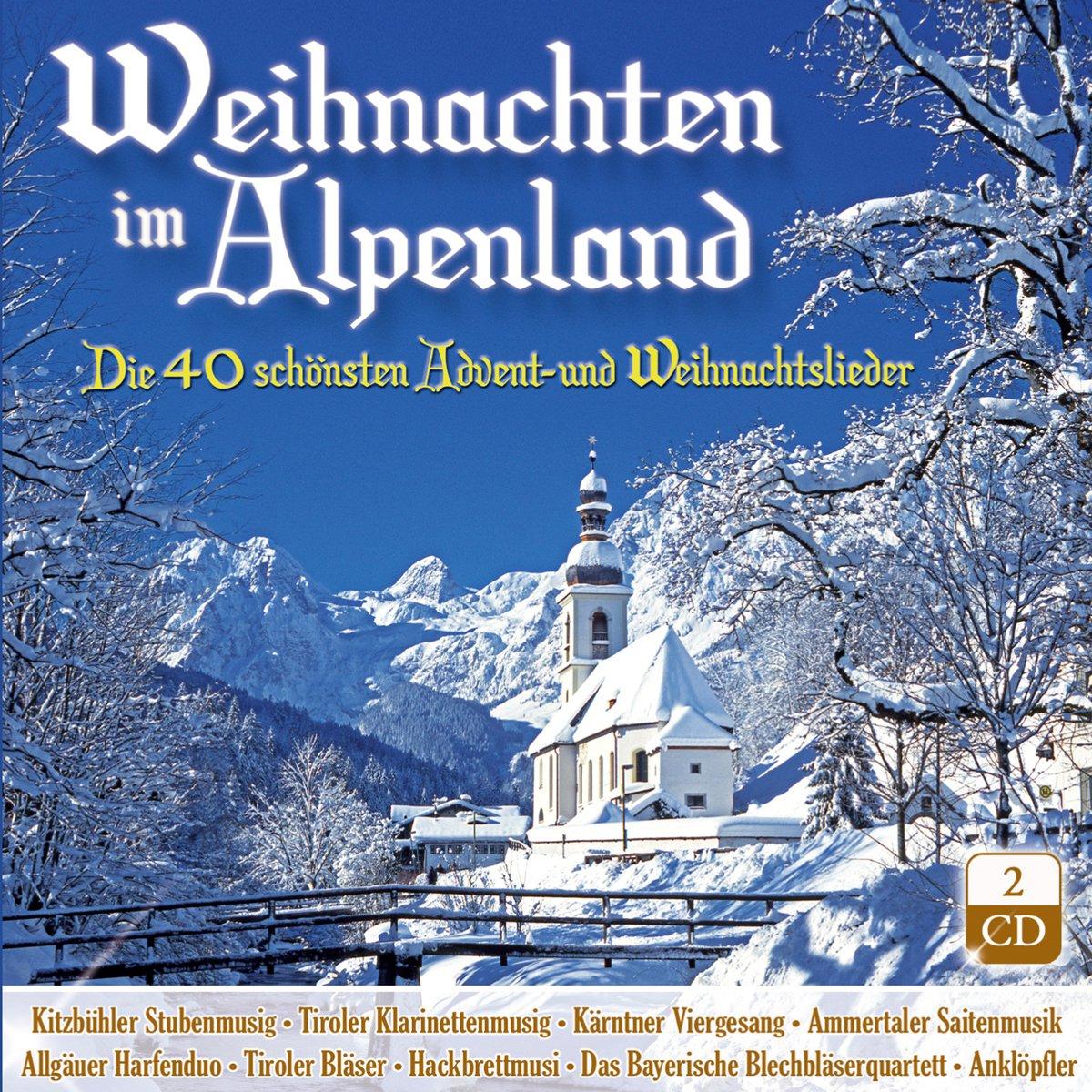 Weihnacht; Weihnachten im Alpenland; Die 40 schönsten Advent - und ...
