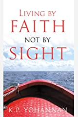Living by Faith, Not by Sight Kindle Edition