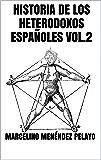 Historia de los heterodoxos españoles Vol.2