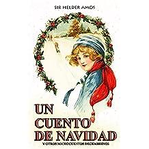 Un Cuento de Navidad: Y Otros Microcuentos Decembrinos (Spanish Edition) Dec 19, 2016