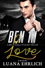 Ben in Love: A Ben Mitchell/Titus Ray Thriller (Ben Mitchell/Titus Ray Thrillers) Kindle Edition