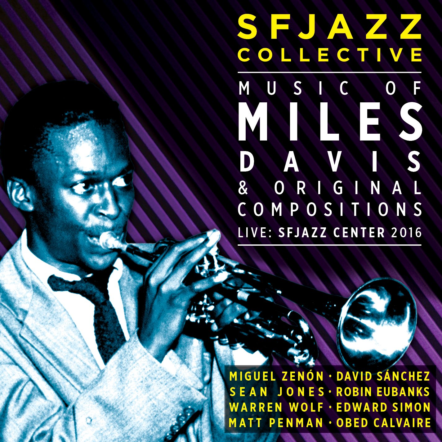 Live: SFJAZZ Center 2016 - The Music of Miles Davis and Original Compositions