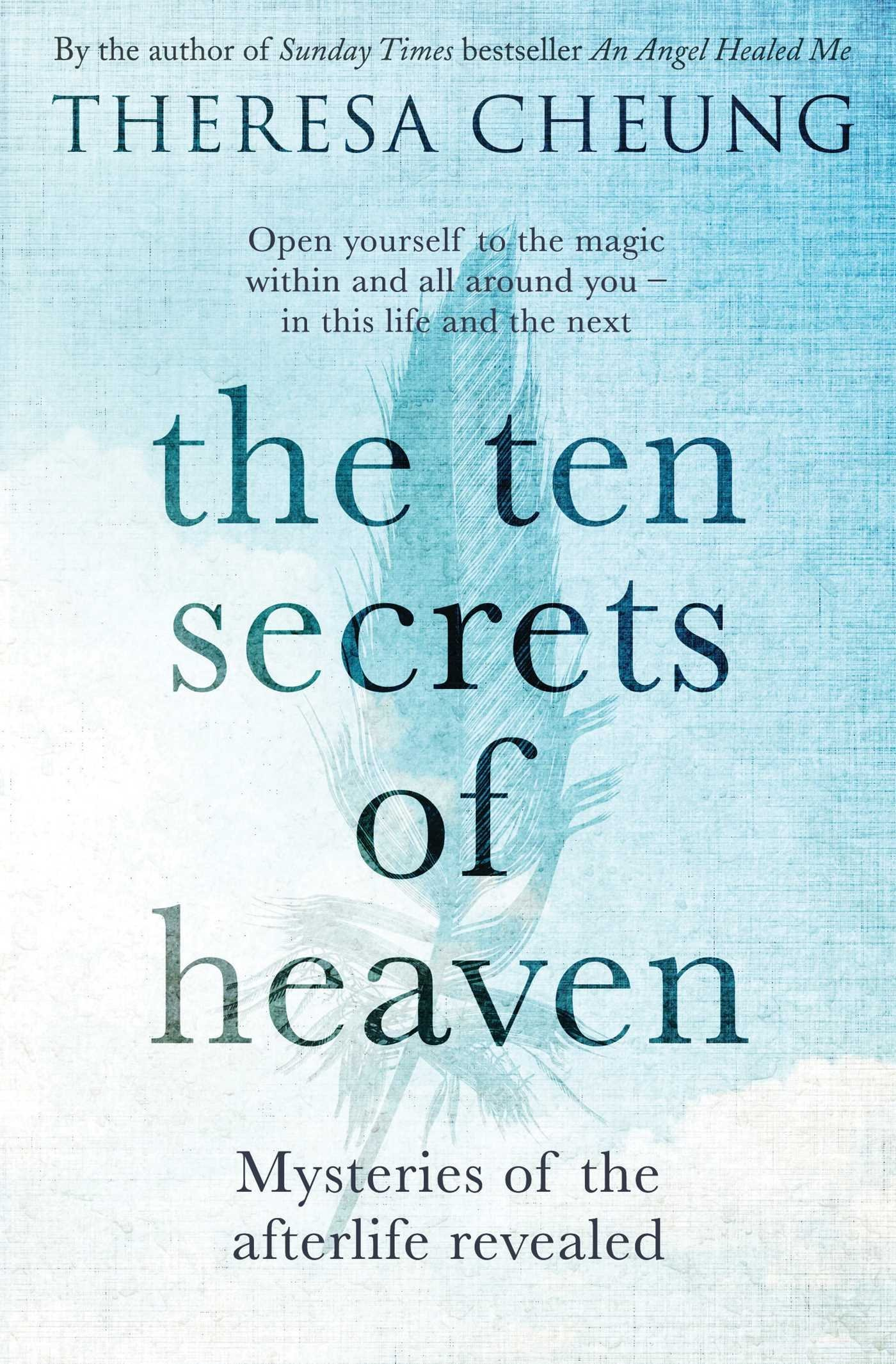 The Ten Secrets of Heaven: Mysteries of the afterlife revealed: Theresa  Cheung: 9781471152450: Amazon.com: Books