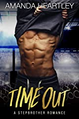 Time Out: A Stepbrother Romance Kindle Edition