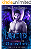 Dracones Guardian: Dark Archangel, Fallen, Dragon Paranormal/Fantasy Romance (Cursed & Hunted Book 6)