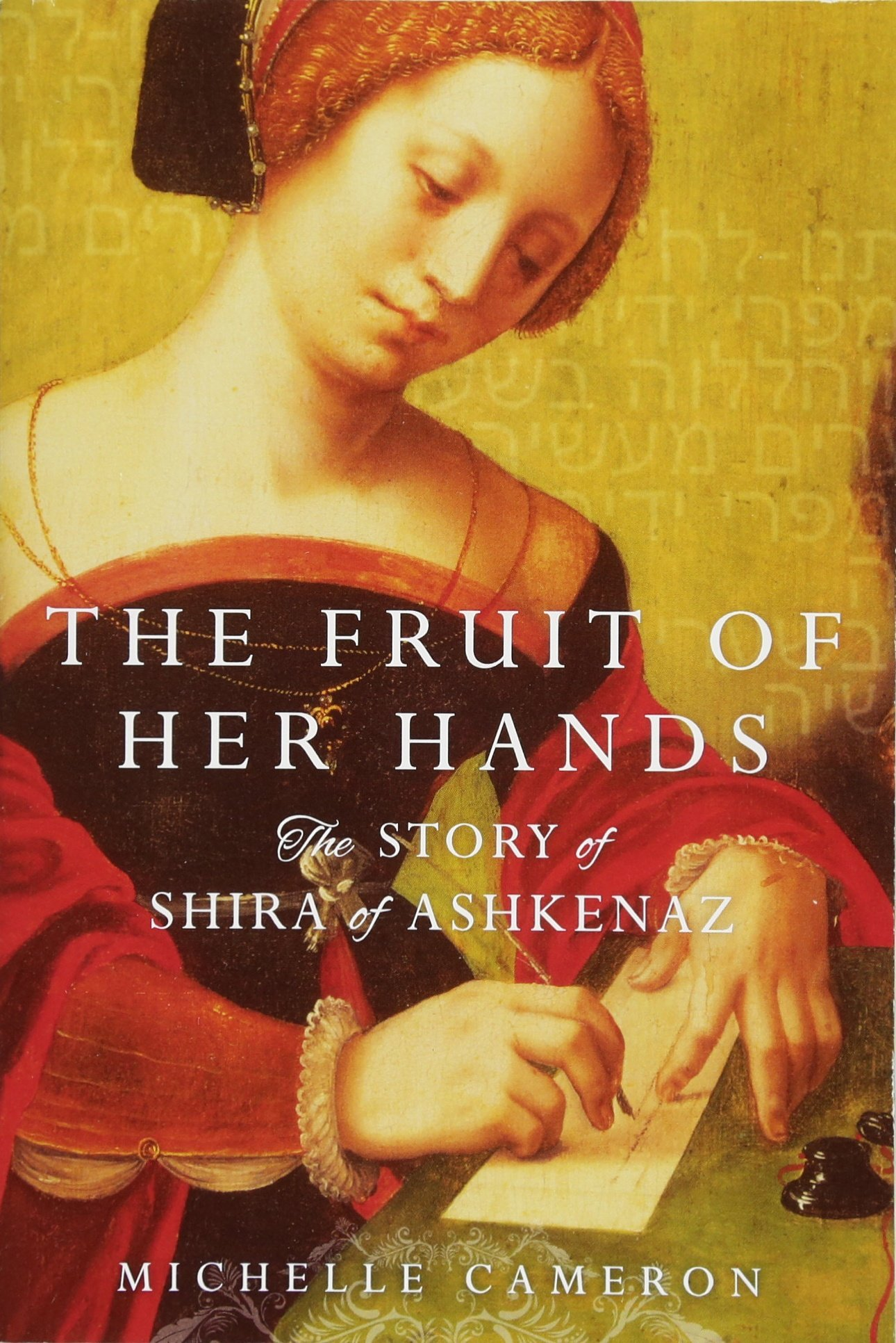 Amazon.com: The Fruit of Her Hands: The Story of Shira of Ashkenaz  (9781476754635): Michelle Cameron: Books