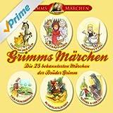 Grimms Märchen. Die 25 bekanntesten Märchen der Brüder Grimm
