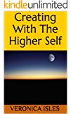 Creating With The Higher Self