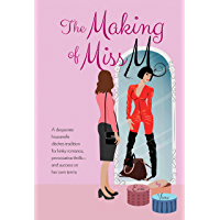 The Making of Miss M: A Desperate Housewife Ditches Tradition for Kinky Romance, Provocative Thrills—and Success on Her Own Terms (English Edition)