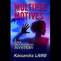 MULTIPLE MOTIVES: A Kate Huntington Mystery (The Kate Huntington mystery series Book 1)