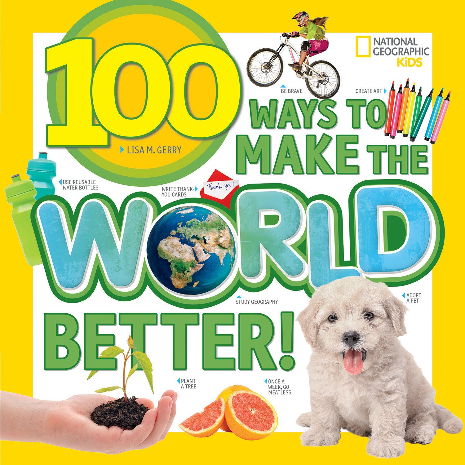 100 Ways to Make the World Better!: Lisa M. Gerry: 9781426329982:  Amazon.com: Books