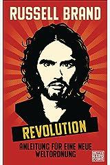 Revolution: Anleitung für eine neue Weltordnung (German Edition) Kindle Edition