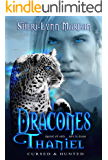 Dracones Thaniel: Dark Wereleopard & Dragon Paranormal MFM Shifter Romance (Cursed & Hunted Book 4)