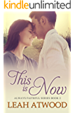 This Is Now: A Contemporary Christian Romance (Always Faithful Book 2) (English Edition)