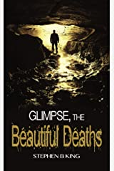 Glimpse, The Beautiful Deaths (Deadly Glimpses Book 2) Kindle Edition