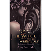 The Lion, the Witch, and the Werewolf: Book 26 in the Godhunter Series (English Edition)