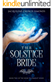 The Solstice Bride: Book Two of The Heirs to Camelot Series