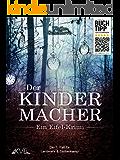 Der Kindermacher - Ein Eifel-Krimi: Der 1. Fall für Landwehr & Stettenkamp (Ein Fall für Landwehr & Stettenkamp)