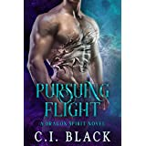 Pursuing Flight (A Dragon Spirit Novel Book 4)