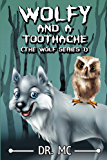 Wolfy and a toothache 1: Children's Animal Bed Time Story (Wolfy the Series Book)