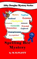 The Spelling Bee Mystery: Abby Douglas Mystery