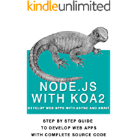 Nodejs With Koa2: Build Next Generation Webapps, With Async and await (English Edition)